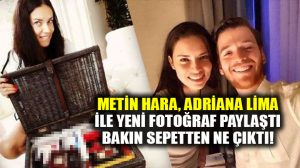 Metin Hara, Adriana Lima ile yeni fotoğraflarını paylaştı; sepette bakın ne var?