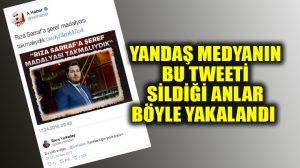 A Haber, Rıza Sarraf tweet'ini sildi, o anlar ekran görüntüsünde yakalandı