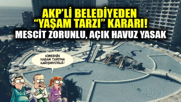 AKP'li belediyeden tepki çeken karar: Mescit zorunlu, havuz yasak!