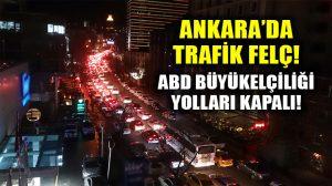 ABD Büyükelçiliği güvenlik önlemleri yüzünden Ankara trafiği felç oldu!