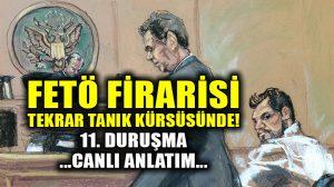 Atilla/Zarrab davasında 11. duruşma: Yeni tanık kürsüde