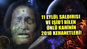 İşte Bulgar kahin Baba Vanga'nın, 2018 için öngördüğü 2 önemli kehaneti!