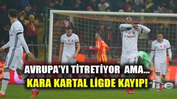 Kara Kartal Kayseri'de kayıp… Kayserispor 1-1 Beşiktaş