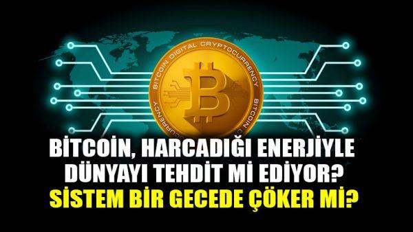 Bitcoin, harcadığı enerjiyle dünyayı tehdit mi ediyor? Sistem bir gecede çökebilir mi?