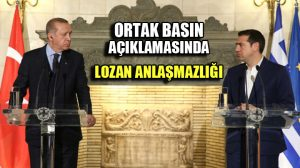 Erdoğan ve Çipras'tan ortak basın açıklaması: Konu yine Lozan anlaşması