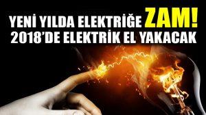 2018 yılında Elektriğe yüzde 8.8 zam geliyor