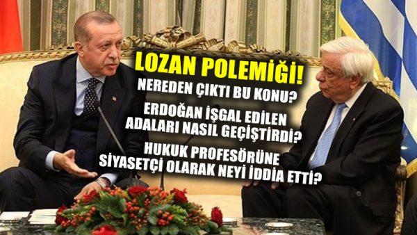 Erdoğan ve Pavlopulos arasında Lozan polemiği! İşgal edilen adalar nasıl geçiştirildi?