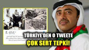 Türkiye'den BAE Dışişleri Bakanı'nın tweetine çok sert tepki geldi!