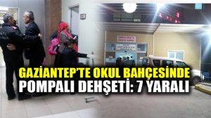 Gaziantep'te okul bahçesinde çocuklara pompalı saldırı: 7 yaralı