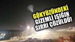 Türkiye'de sabah erken saatlerde görülen gizemli ışığın kaynağı belli oldu!