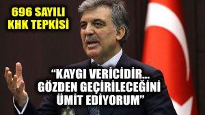 696 sayılı KHK'ya Abdullah Gül'den de tepki!