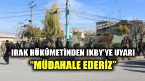 """Irak Hükûmeti'nden Barzani'ye """"müdahale"""" uyarısı!"""