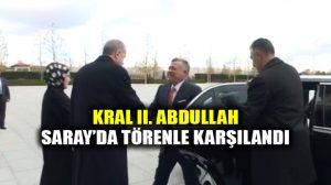 Ürdün Kralı II. Abdullah Ankara'da; ABD'nin Kudüs kararı konuşulacak