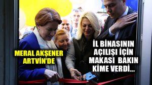 İyi Parti Genel Başkanı Akşener Artvin İl binasının açılışını yaptı
