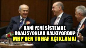 """MHP ittifak için """"zorunlu"""" dedi; hani koalisyon kalkmıştı?"""