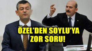CHP Özgür Özel'den Bakan Süleyman Soylu'yu zora sokan soru!