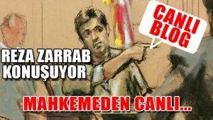 Hakan Atilla davasında Reza Zarrab'ın 6'ncı ifadelerinde gün! Canlı Blog