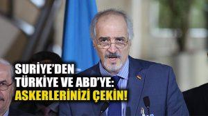 Suriye: Türkiye ve ABD askerlerini çeksin!