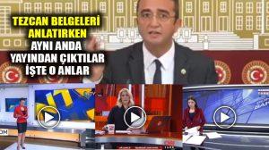 CHP'li Tezcan belgeler hakkında konuşurken, Haber kanalları yayını kesti!