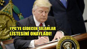 Trump, YPG'ye gönderilecek ağır silahların listesini onayladı!