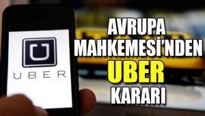 Avrupa Mahkemesi: Uber dijital bir hizmet değil, resmen bir taksi şirketidir