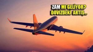 Dövizdeki artış uçak bileti fiyatlarını da etkileyebilir!