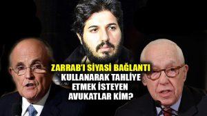 Reza Zarrab'ın siyasi girişimle serbest kalması için tuttuğu avukatları kim?
