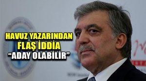 Havuz medyası yazarı: Abdullah Gül, 100 bin imza ile aday olacak!