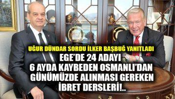 Ege'de 24 adayı 6 ayda kaybeden Osmanlı'dan günümüzde alınması gereken ibret dersleri!..