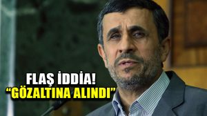 Arap basını, eski İran Cumhurbaşkanı Ahmedinejad'ın gözaltında olduğunu duyurdu