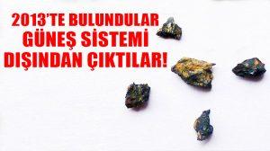 2013 yılında bulunan asteroid parçaları, güneş sistemi dışından çıktı!