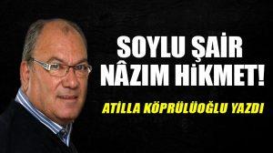 """""""Soylu şair"""" Nâzım Hikmet!"""