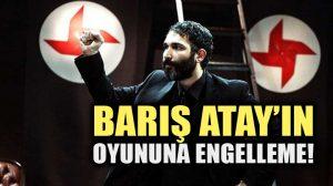 """Barış Atay'ın """"Sadece Diktatör"""" oyununa Artvin'de engelleme!"""