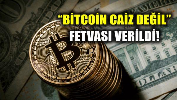 """Bitcoin hakkında """"Caiz değil"""" fetvası verildi!"""