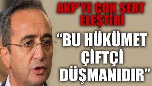 Bülent Tezcan: Bu hükümet çiftçi düşmanıdır!