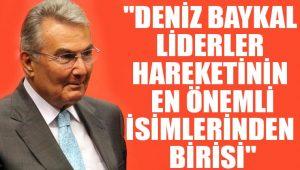 Murat Gezici: Deniz Baykal, Liderler hareketinin en önemli isimlerinden birisi