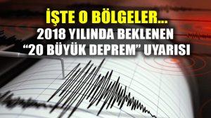 """2018'de """"20 büyük deprem"""" uyarısı yapılan bölgeler…"""