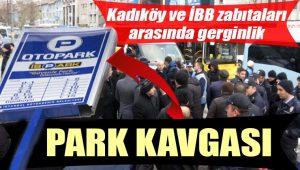 Kadıköy Belediyesi ile İBB ekipleri arasında otopark gerginliği