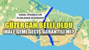 Kanal İstanbul'un güzergâhı belli oldu: Bu sefer de gemi geçiş garantili ihale mi?