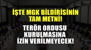 İşte MGK Bildirisi tam metni: Terör ordusu kurulmasına izin verilmeyecek!