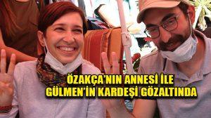 Semih Özakça'nın annesi ile Nuriye Gülmen'in kardeşi gözaltına alındı