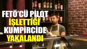 İhraç edilen FETÖ'cü pilot işlettiği kumpircide yakalandı
