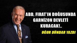 ABD, Fırat'ın doğusunda garnizon devleti kuracak!..
