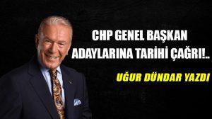 CHP genel başkan adaylarına tarihi çağrı!..