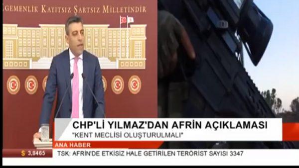 CHP'li Yılmaz: Afrin'de kuşatma başlamadan yerel bir meclis oluşturulmalı