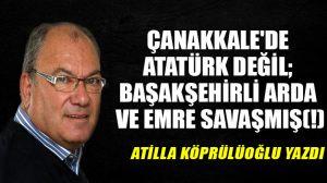 Çanakkale'de Atatürk değil; Başakşehirli Arda ve Emre savaşmış(!)