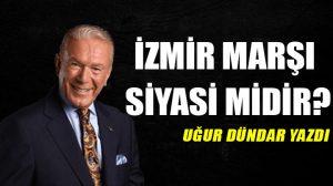 İzmir Marşı siyasi midir?