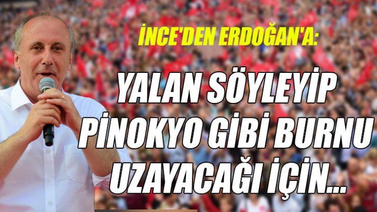 Muharrem İnce'den Erdoğan'a: Kendisi sürekli Pinokyo gibi yalan söyleyip…