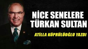 Nice senelere Türkan Sultan