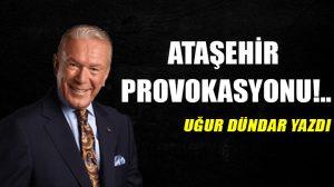Ataşehir provokasyonu!..